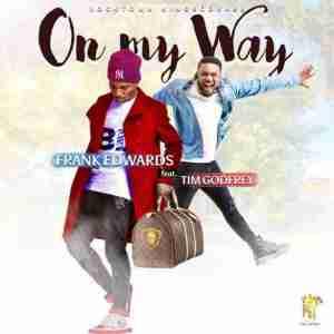 Frank Edwards - On My Way (ft. Tim Godfrey)